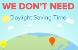 WE DON'T NEED Daylight Saving Time